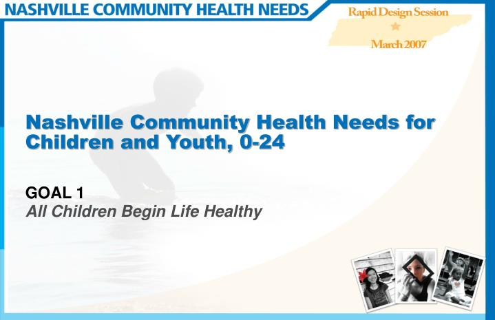 Nashville community health needs for children and youth 0 24