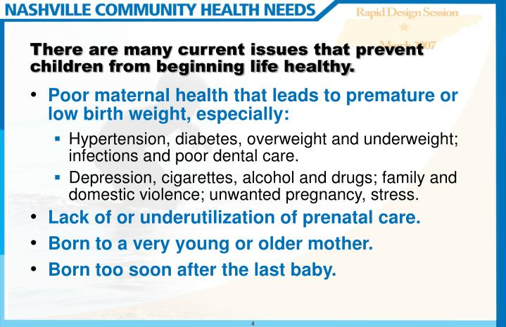 There are many current issues that prevent children from beginning life healthy.