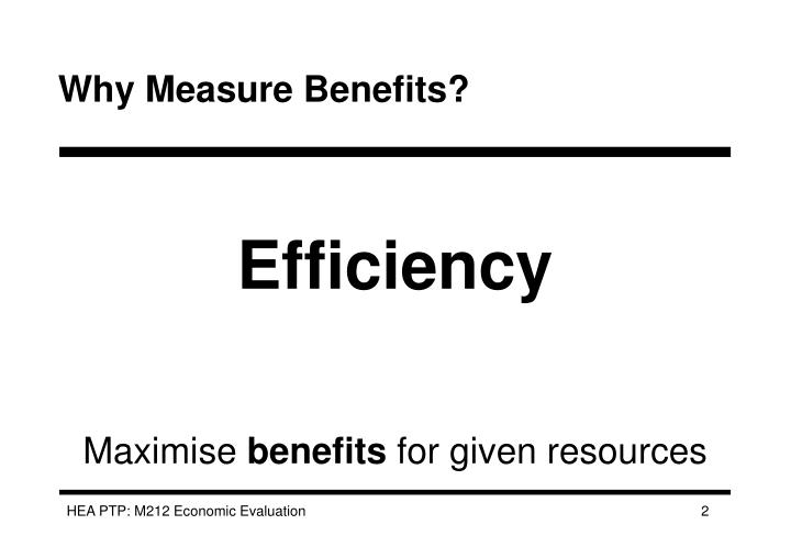 Why Measure Benefits?
