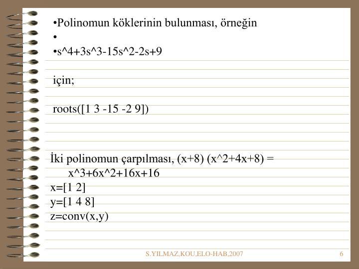 Polinomun köklerinin bulunması, örneğin