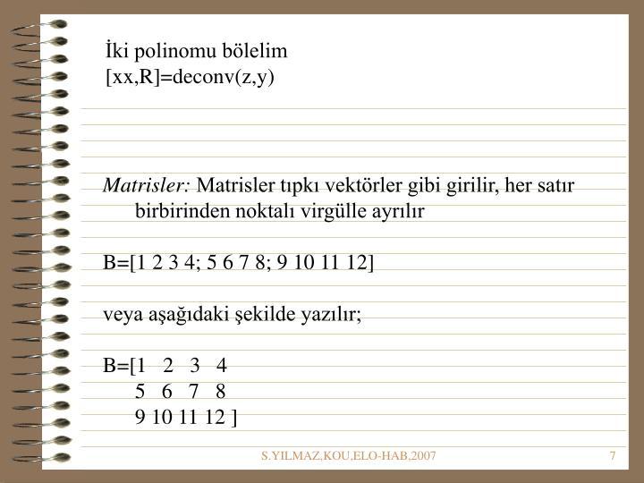 İki polinomu bölelim