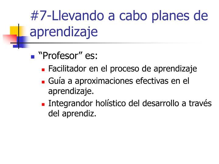 #7-Llevando a cabo planes de aprendizaje