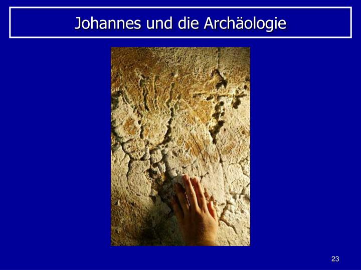 Johannes und die Archäologie