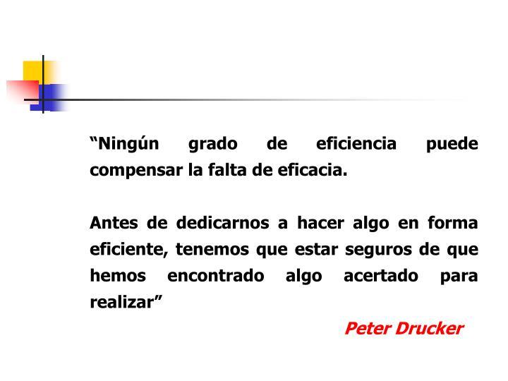"""""""Ningún grado de eficiencia puede compensar la falta de eficacia."""