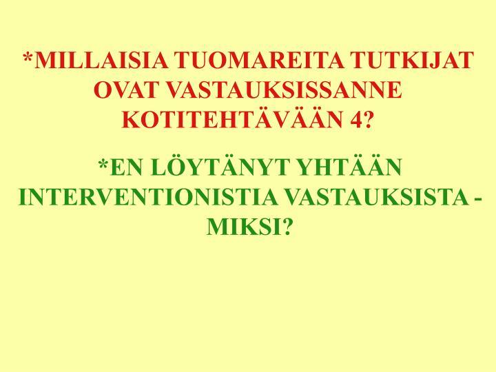 *MILLAISIA TUOMAREITA TUTKIJAT OVAT VASTAUKSISSANNE KOTITEHTÄVÄÄN 4?