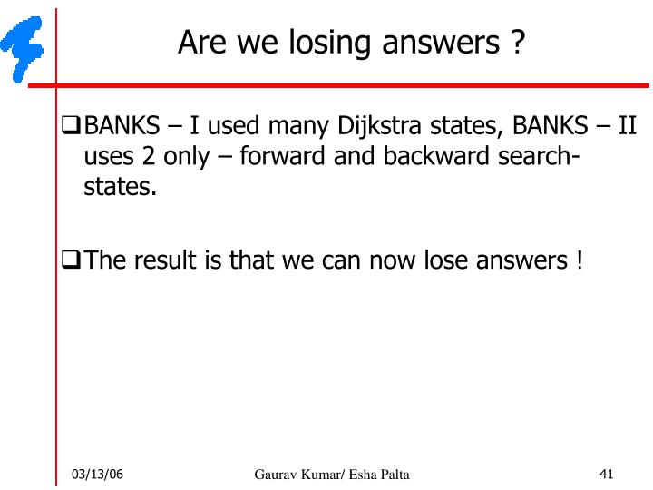 Are we losing answers ?