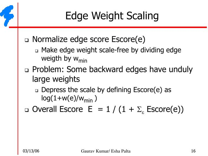 Edge Weight Scaling