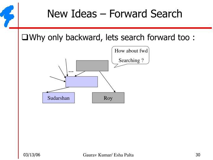 New Ideas – Forward Search