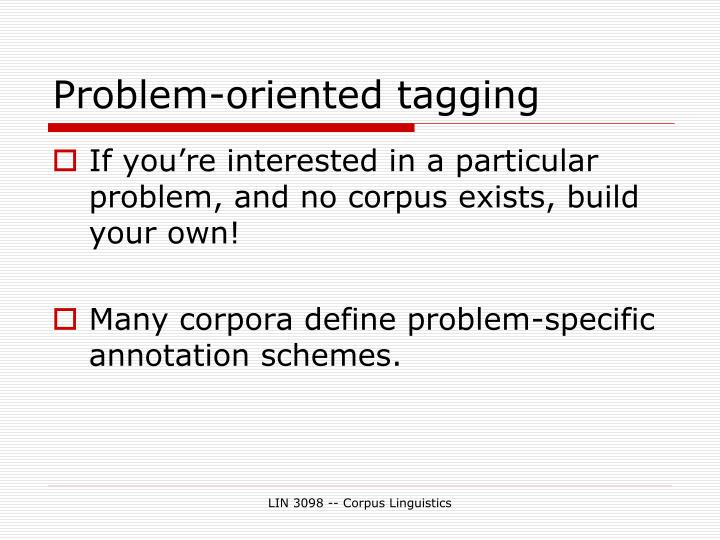 Problem-oriented tagging