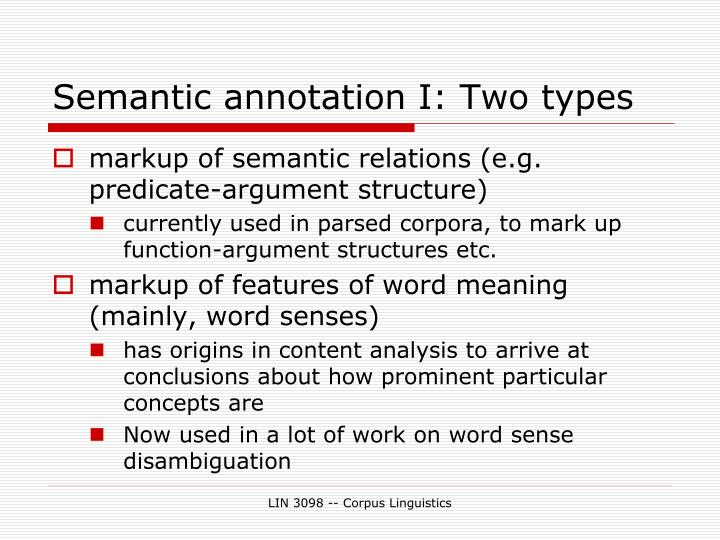 Semantic annotation I: Two types