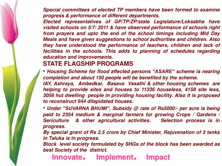 Special committees of elected TP members have been formed to examine progress & performance of different departments.