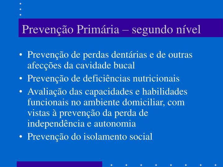 Prevenção Primária – segundo nível