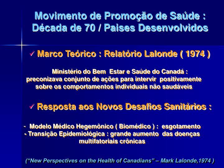Movimento de Promoção de Saúde : Década de 70 / Paises Desenvolvidos