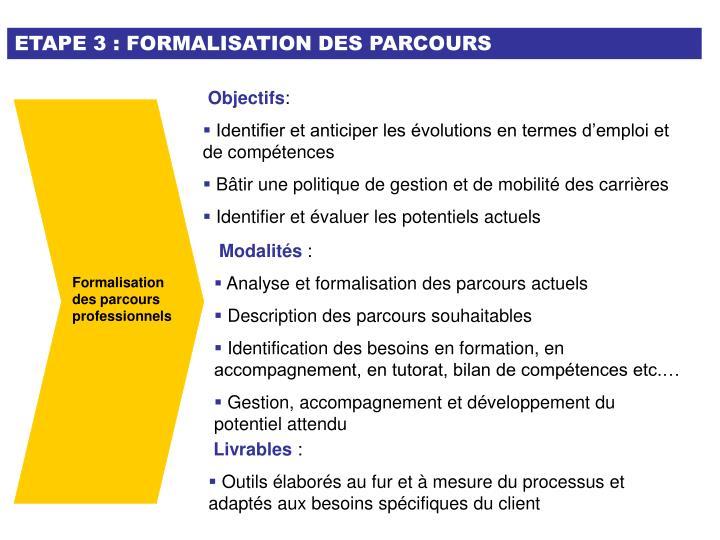 ETAPE 3 : FORMALISATION DES PARCOURS
