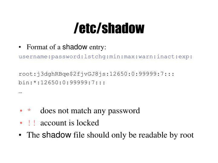 /etc/shadow