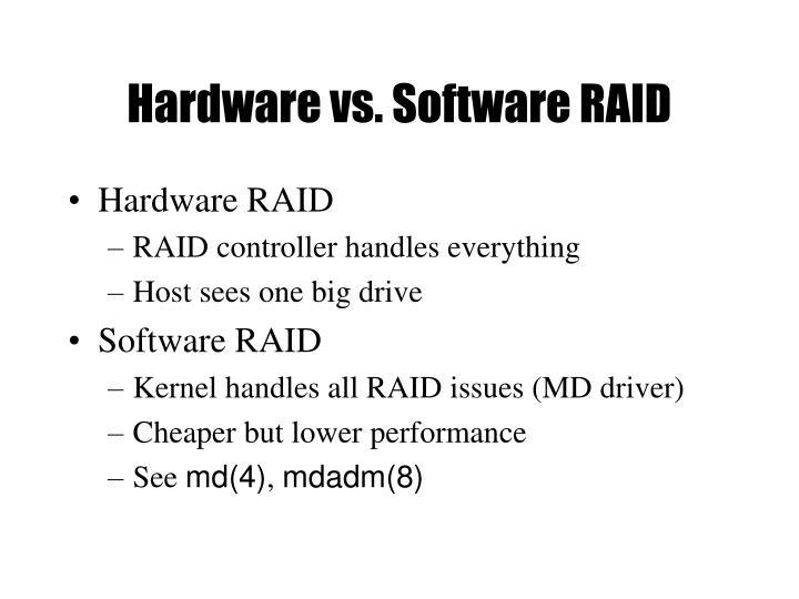 Hardware vs. Software RAID