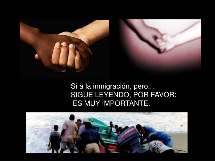 Sí a la inmigración, pero...