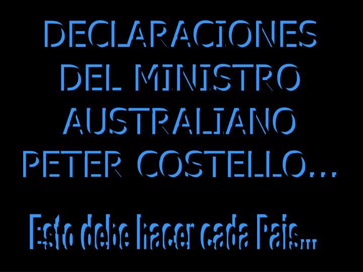 DECLARACIONES DEL MINISTRO AUSTRALIANO PETER COSTELLO...
