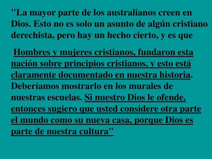"""""""La mayor parte de los australianos creen en Dios. Esto no es solo un asunto de algún cristiano derechista, pero hay un hecho cierto, y es que"""