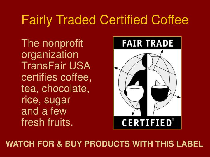 Fairly Traded Certified Coffee