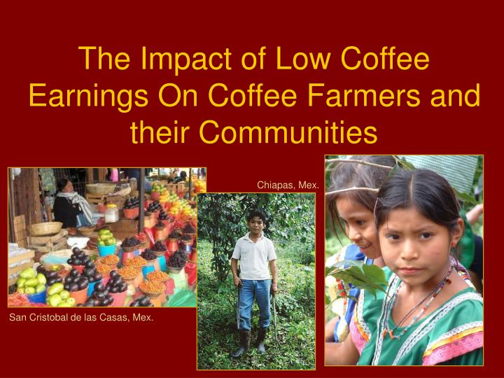 The Impact of Low Coffee Earnings On Coffee Farmers and their Communities