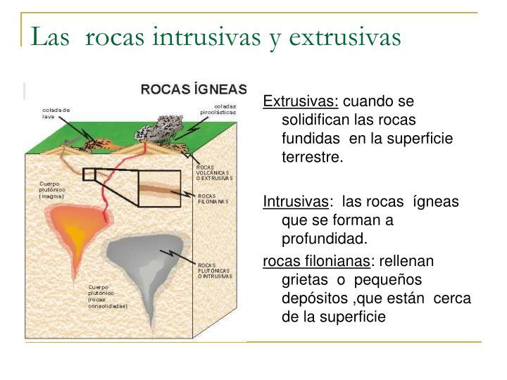 Las  rocas intrusivas y extrusivas