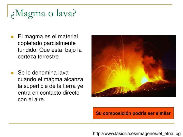 ¿Magma o lava?