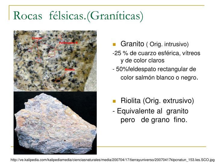 Rocas  félsicas.(Graníticas)