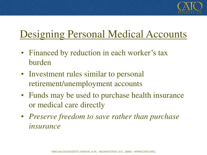 Designing Personal Medical Accounts