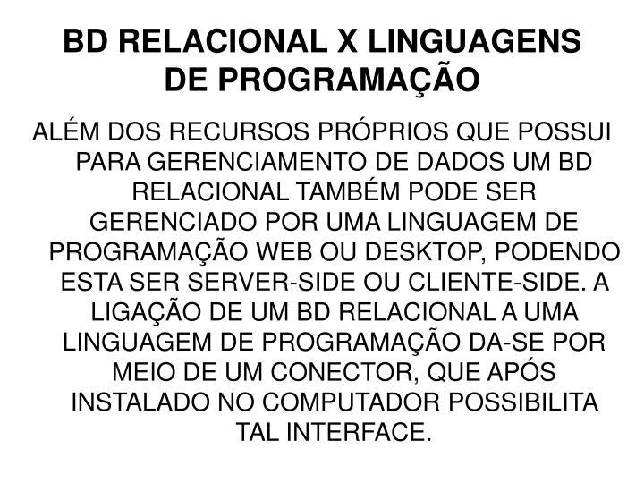 BD RELACIONAL X LINGUAGENS DE PROGRAMAÇÃO
