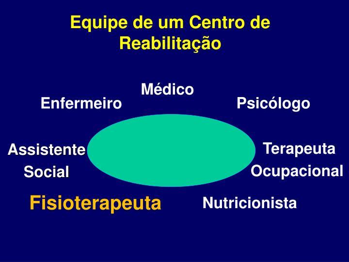 Equipe de um Centro de Reabilitação