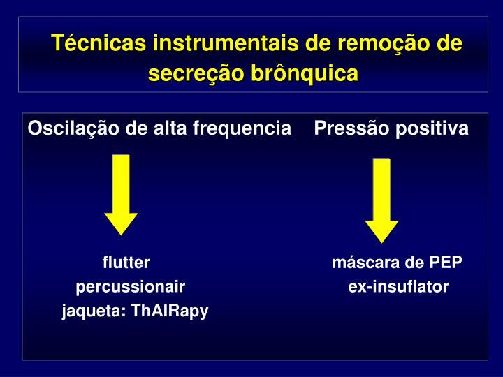 Técnicas instrumentais de remoção de secreção brônquica