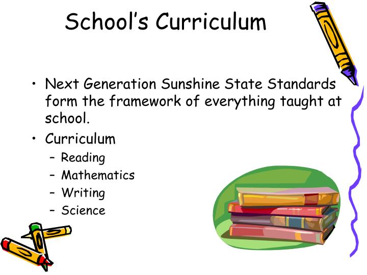 Next Generation Sunshine State Standards form the framework of everything taught at school.