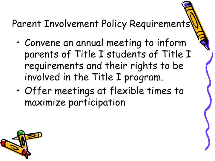 Convene an annual meeting to inform parents of Title I students of Title I requirements and their rights to be involved in the Title I program.