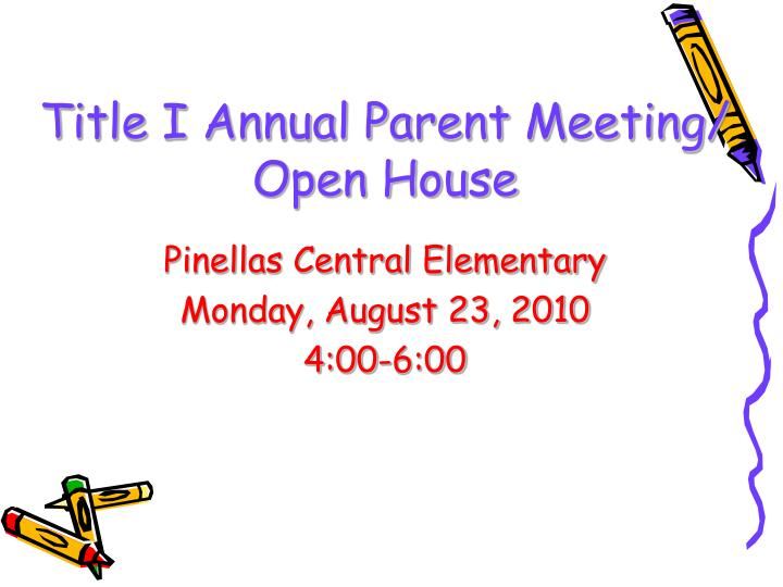 Title i annual parent meeting open house