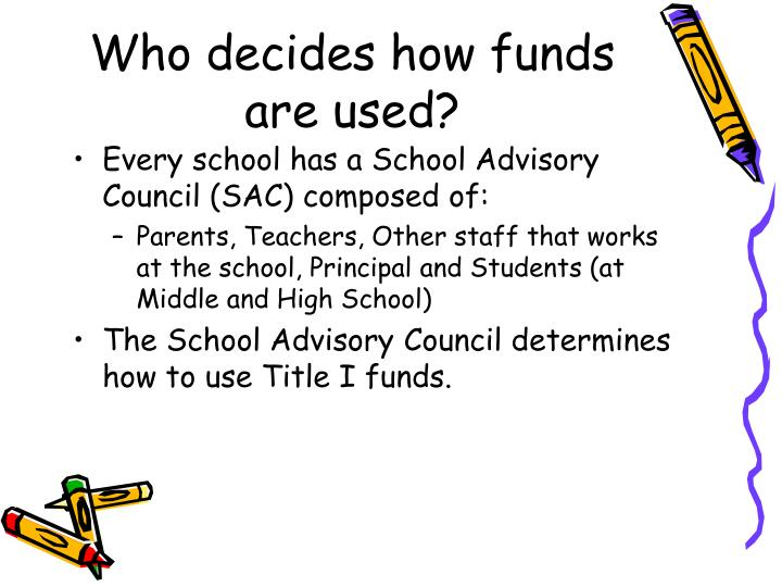 Who decides how funds are used?