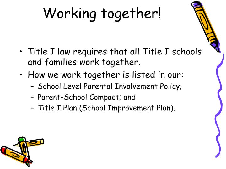 Title I law requires that all Title I schools and families work together.
