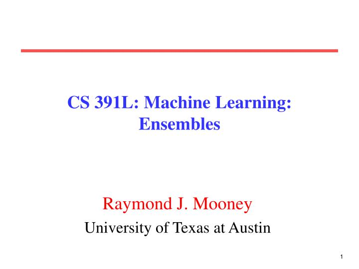 cs 391l machine learning ensembles