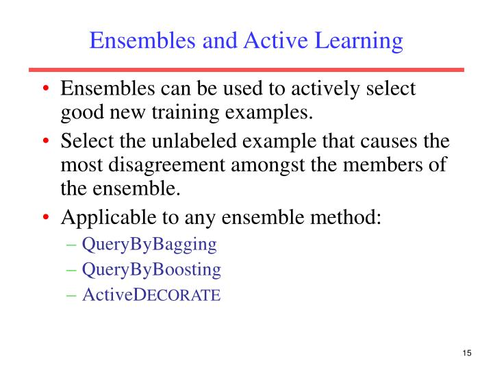 Ensembles and Active Learning
