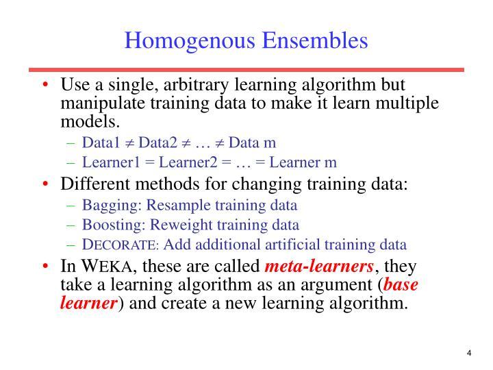 Homogenous Ensembles