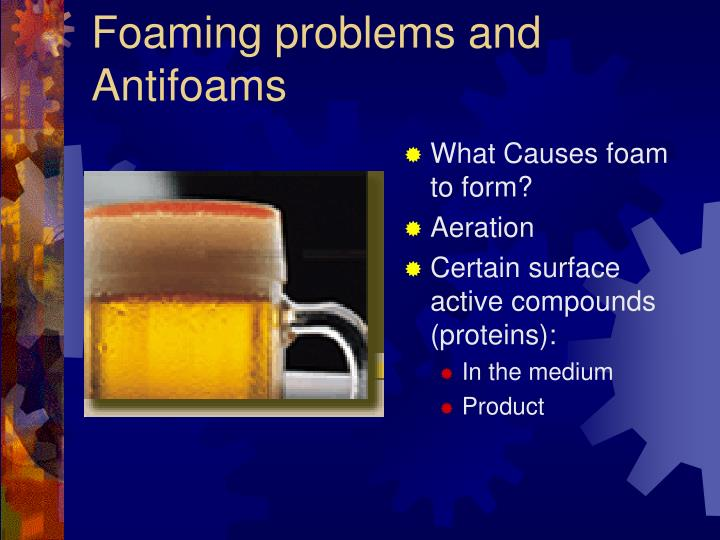 Foaming problems and Antifoams