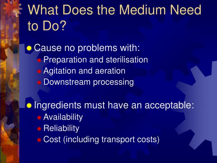 What Does the Medium Need to Do?