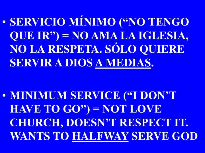 """SERVICIO MÍNIMO (""""NO TENGO QUE IR"""") = NO AMA LA IGLESIA, NO LA RESPETA. SÓLO QUIERE SERVIR A DIOS"""