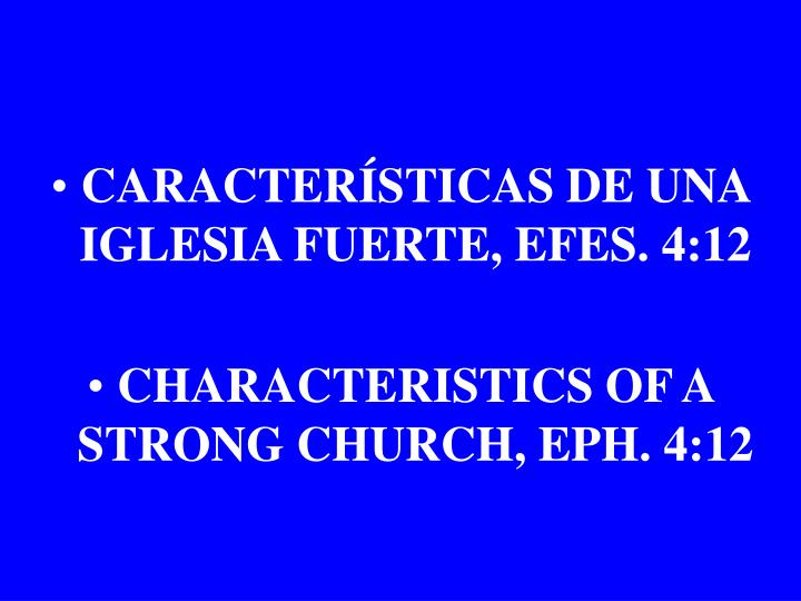 CARACTERÍSTICAS DE UNA IGLESIA FUERTE, EFES. 4:12