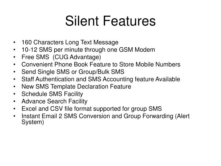 Silent Features
