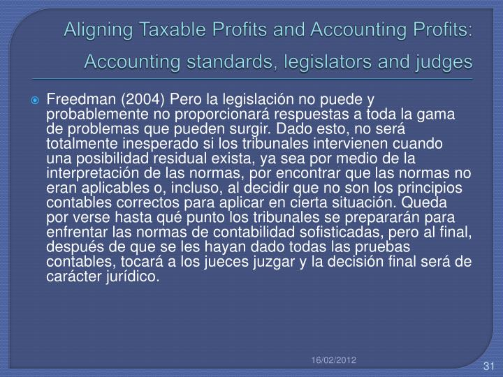 Aligning Taxable Profits and Accounting Profits: Accounting standards, legislators and judges