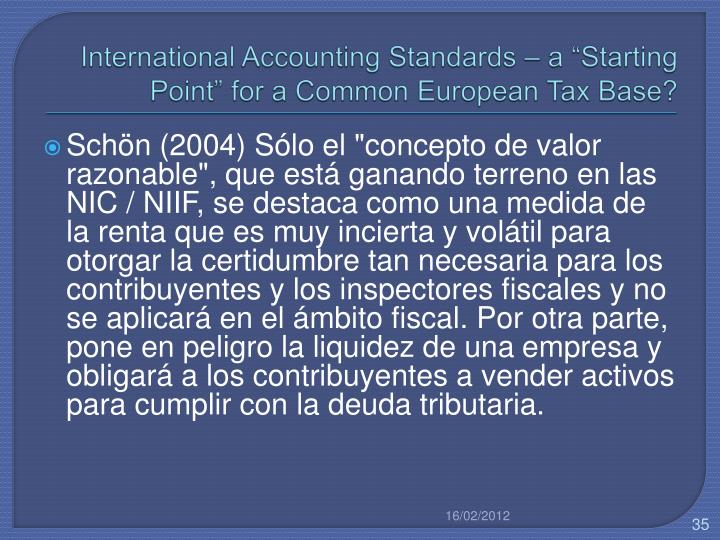 "International Accounting Standards – a ""Starting Point"" for a Common European Tax Base?"