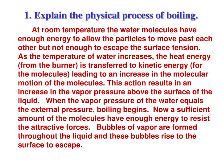 1. Explain the physical process of boiling.