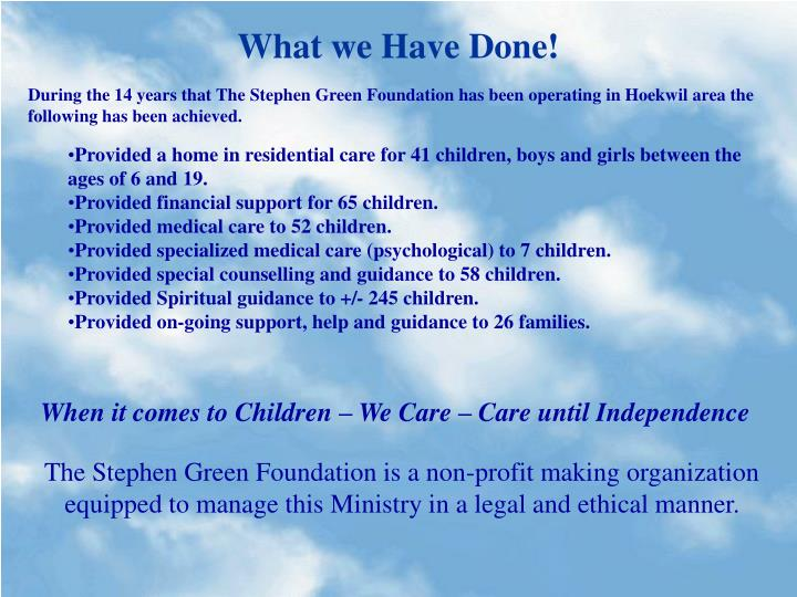 What we Have Done!