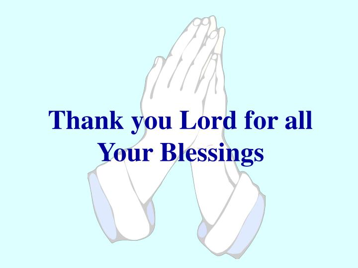 Thank you Lord for all Your Blessings